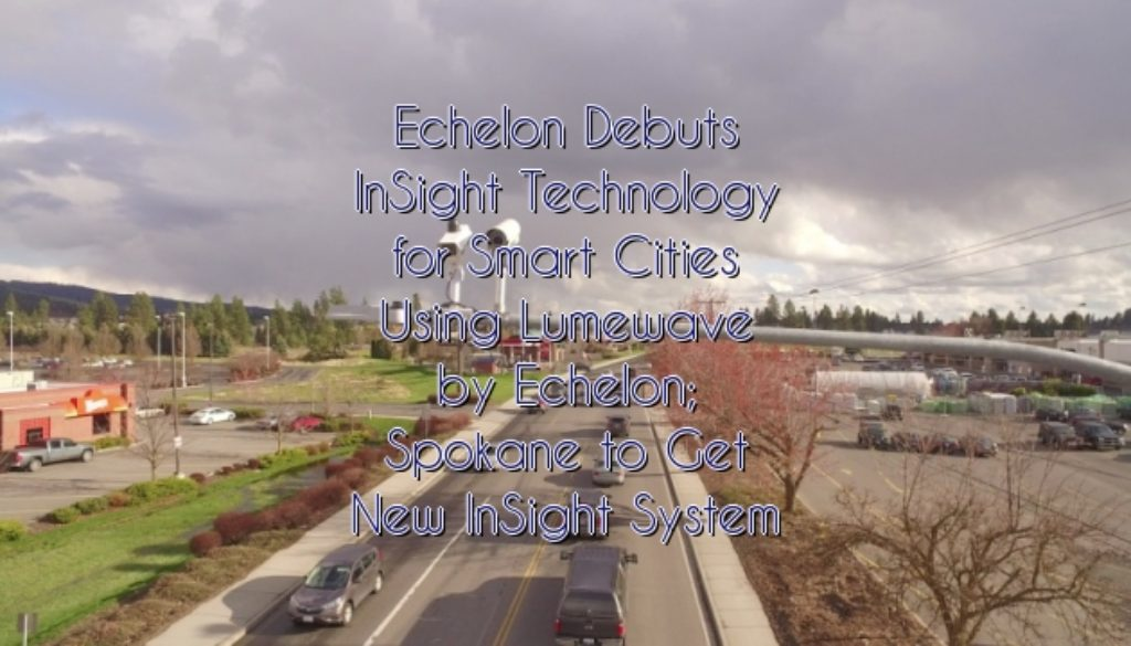 Echelon Debuts InSight Technology for Smart Cities Using Lumewave by Echelon; Spokane to Get New InSight System