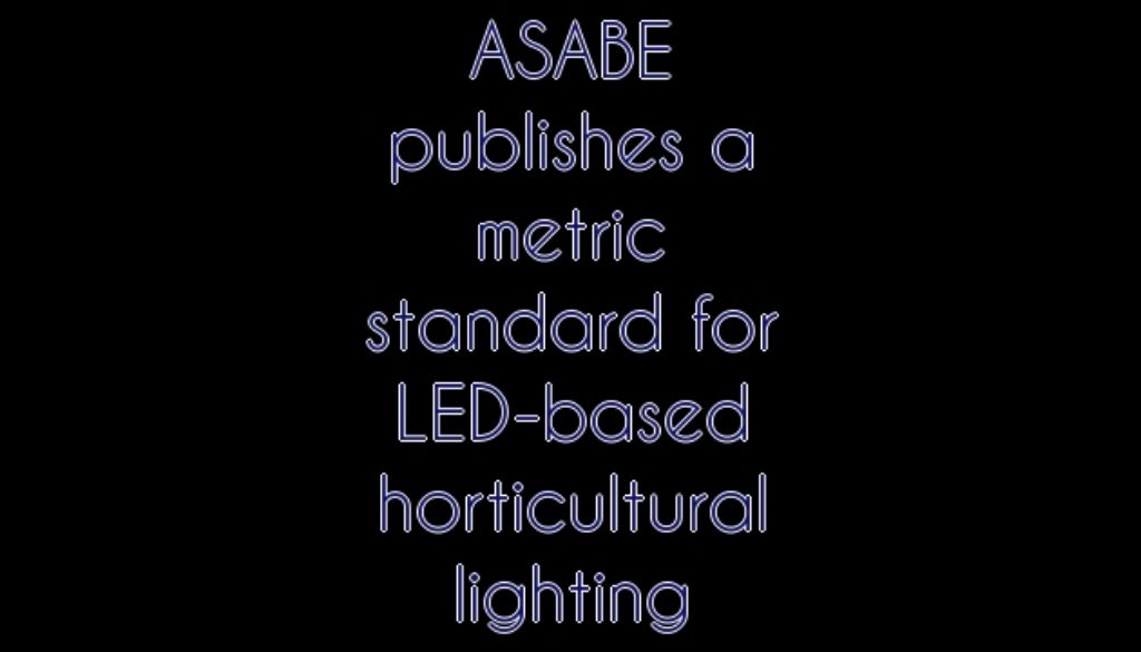 ASABE publishes a metric standard for LED-based horticultural lighting