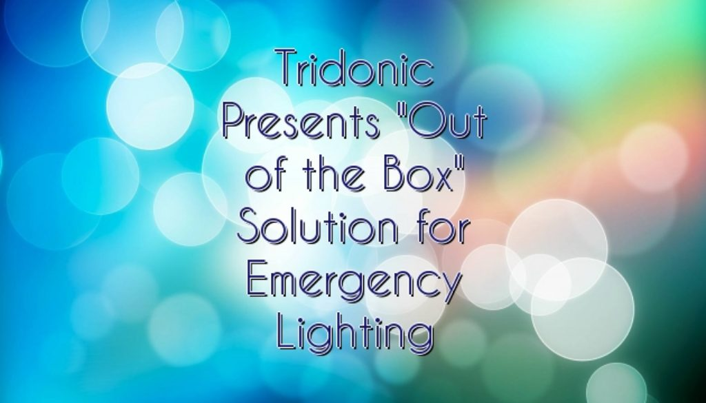 "Tridonic Presents ""Out of the Box"" Solution for Emergency Lighting"