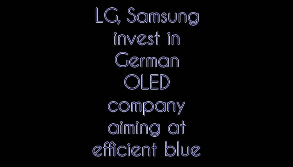 LG, Samsung invest in German OLED company aiming at efficient blue