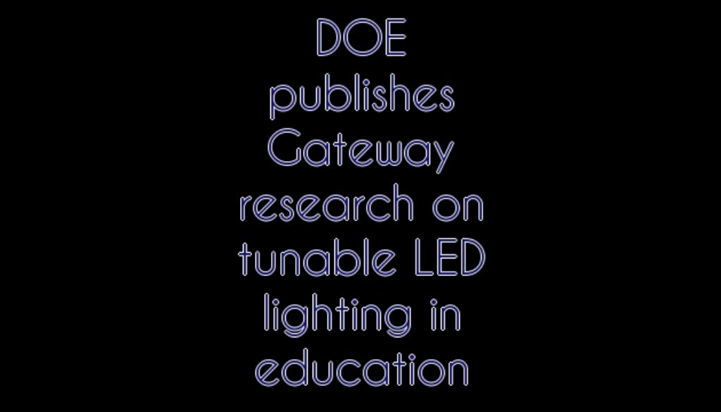 DOE publishes Gateway research on tunable LED lighting in education