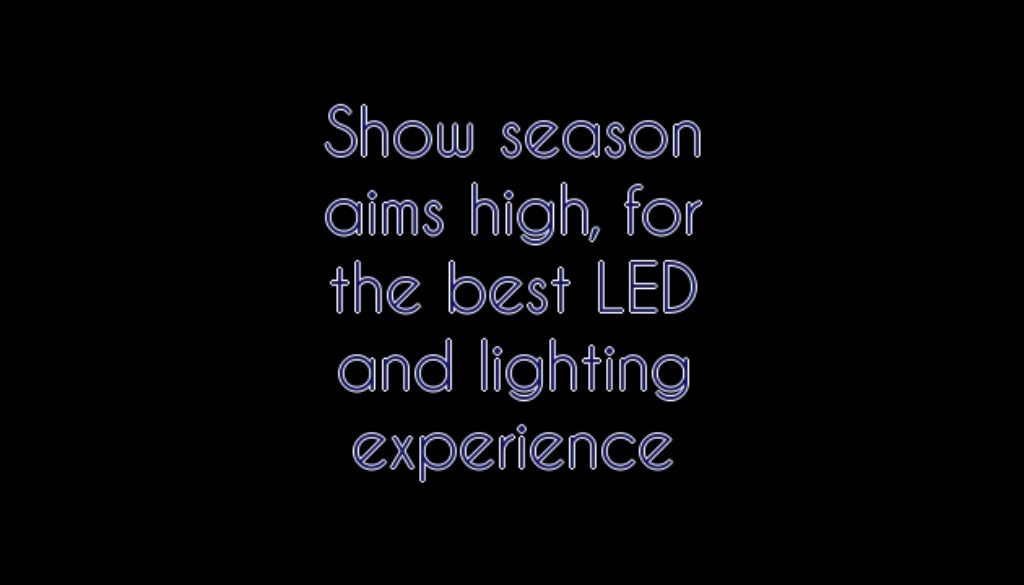 Show season aims high, for the best LED and lighting experience