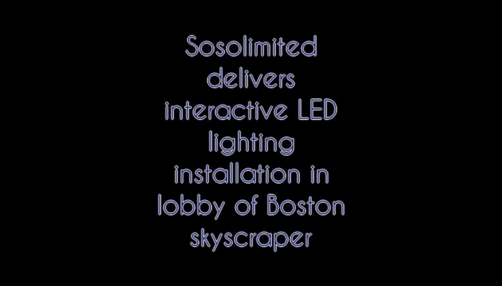 Sosolimited delivers interactive LED lighting installation in lobby of Boston skyscraper
